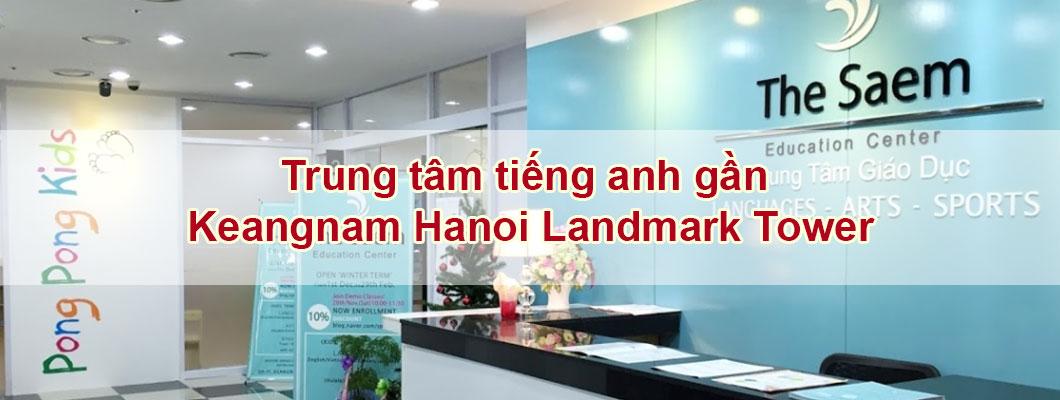 Top 3 trung tâm tiếng Anh gần Keangnam Hanoi Landmark Tower và Thai Tower uy tín