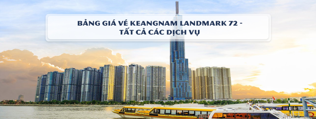 Bảng giá vé Keangnam Landmark 72 - Tất cả các dịch vụ