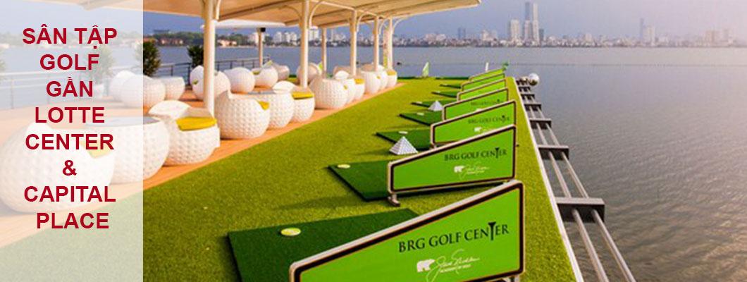 Những sân tập Golf gần Lotte Center và Capital Place chất lượng.